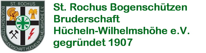 St. Rochus Bogenschützen Bruderschaft Hücheln Wilhemshöhe e.V. gegründet 1907